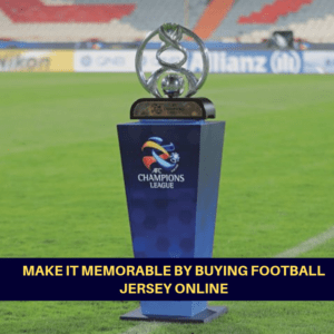MATCH YOUR SCHEDULE WITH AFC CHAMPION LEAGUE AND SUPPORT YOUR FAVORITE PLAYER WITH CUSTOMIZE FOOTBALL JERSEY